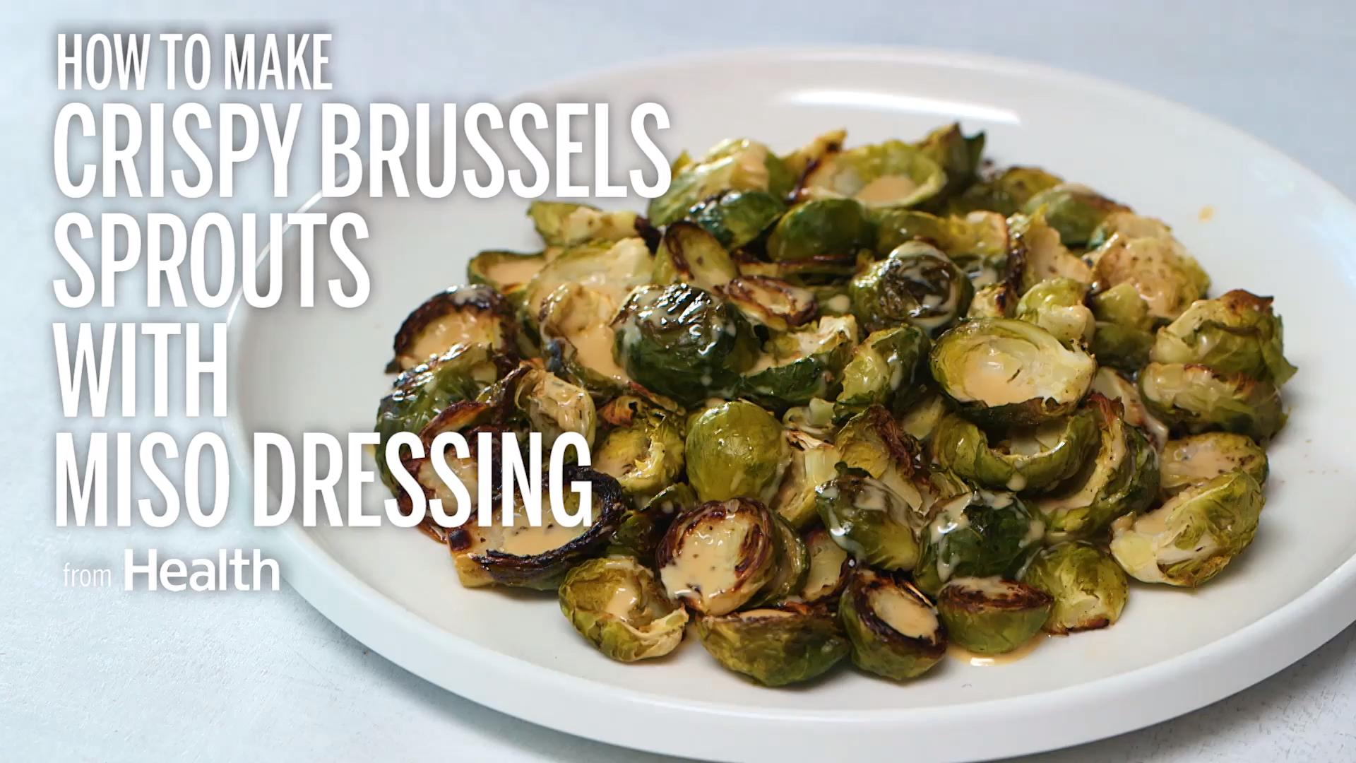 Crispy Brussels Sprouts With Miso Dressing Recipe - Health