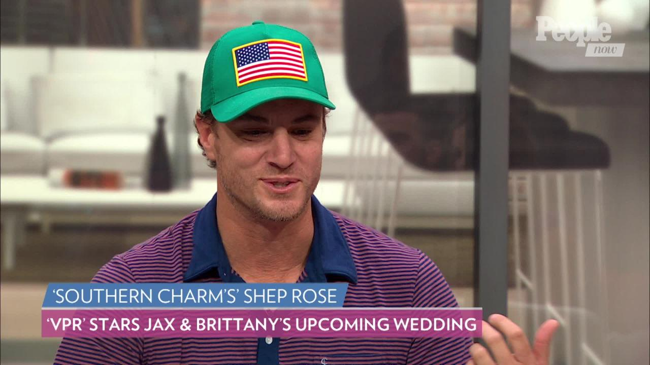 Southern Charm's Shep Rose Says Vanderpump Rules' Scheana Shay Asked to 'Dance' at Jax's Wedding