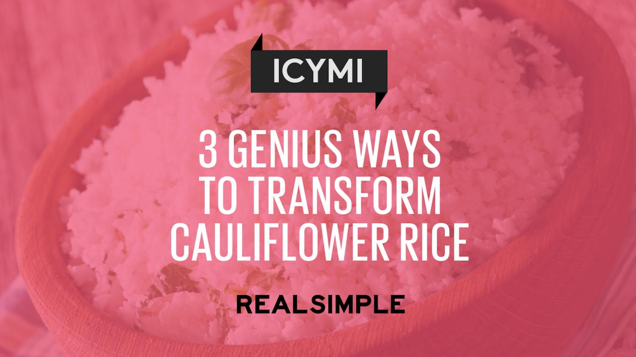 3 Genius Cauliflower Rice Recipes That Will Transform Your Meals