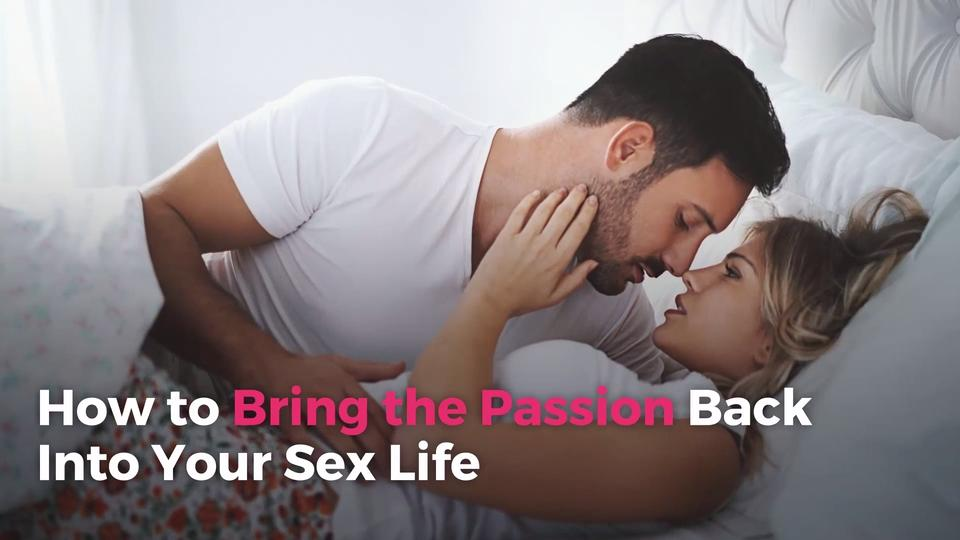 How to Bring the Passion Back Into Your Sex Life