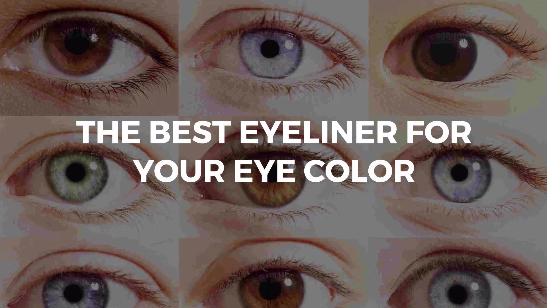 The Best Eyeliner for Your Eye Color