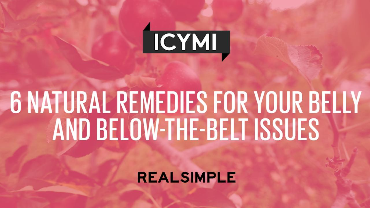 6 Natural Remedies for Your Belly and Below-the-Belt Issues
