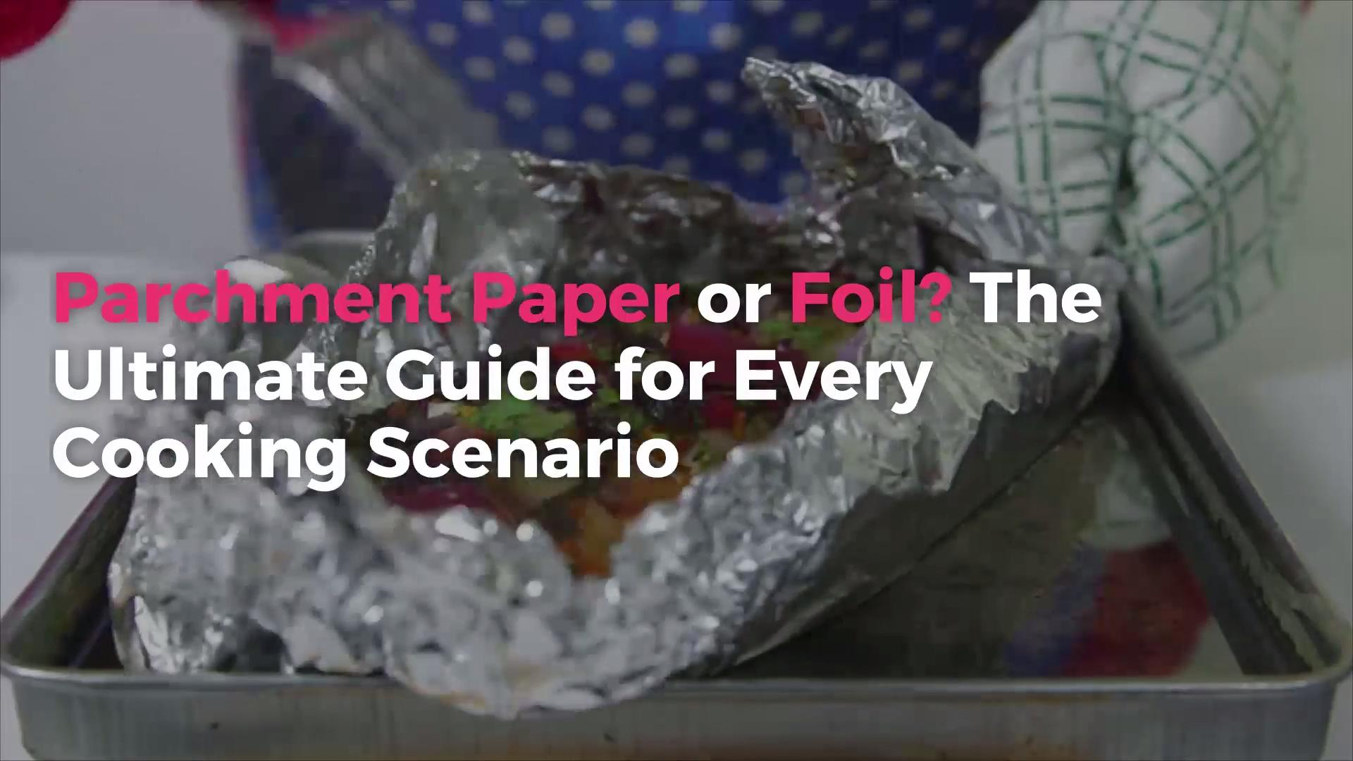Parchment Paper or Foil? The Ultimate Guide for Every Cooking Scenario