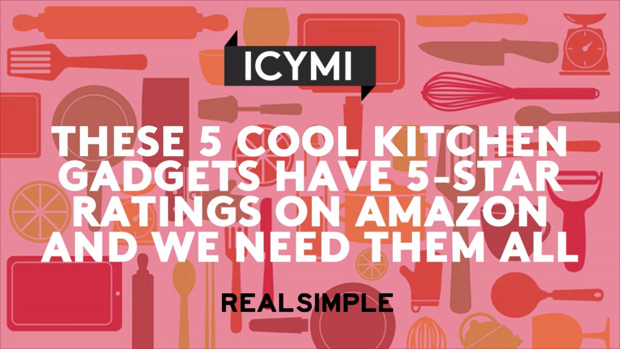 These 5 Cool Kitchen Gadgets Have 5-Star Ratings on Amazon and We Need Them All