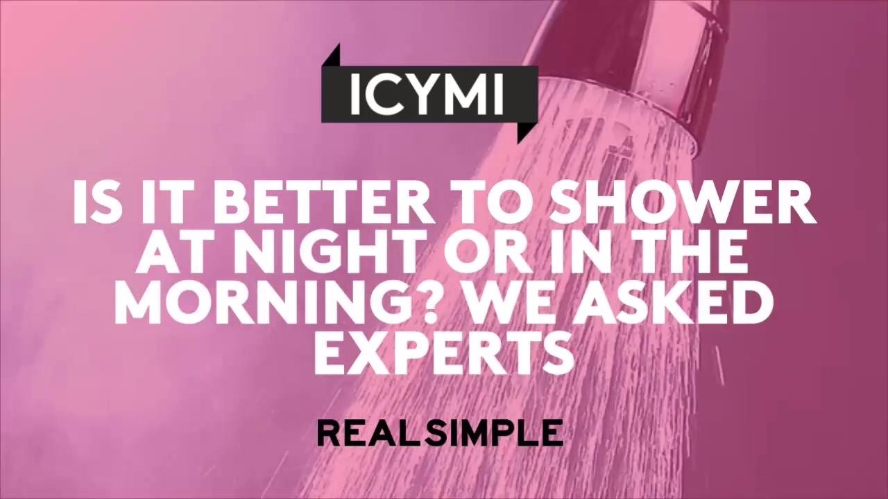 Is It Better to Shower at Night or in the Morning? We Asked Experts