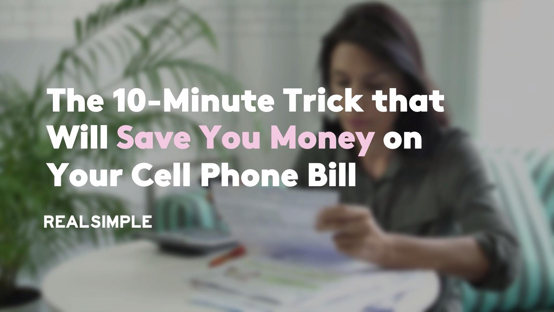 The 10-Minute Trick that Will Save You Money on Your Cell Phone Bill