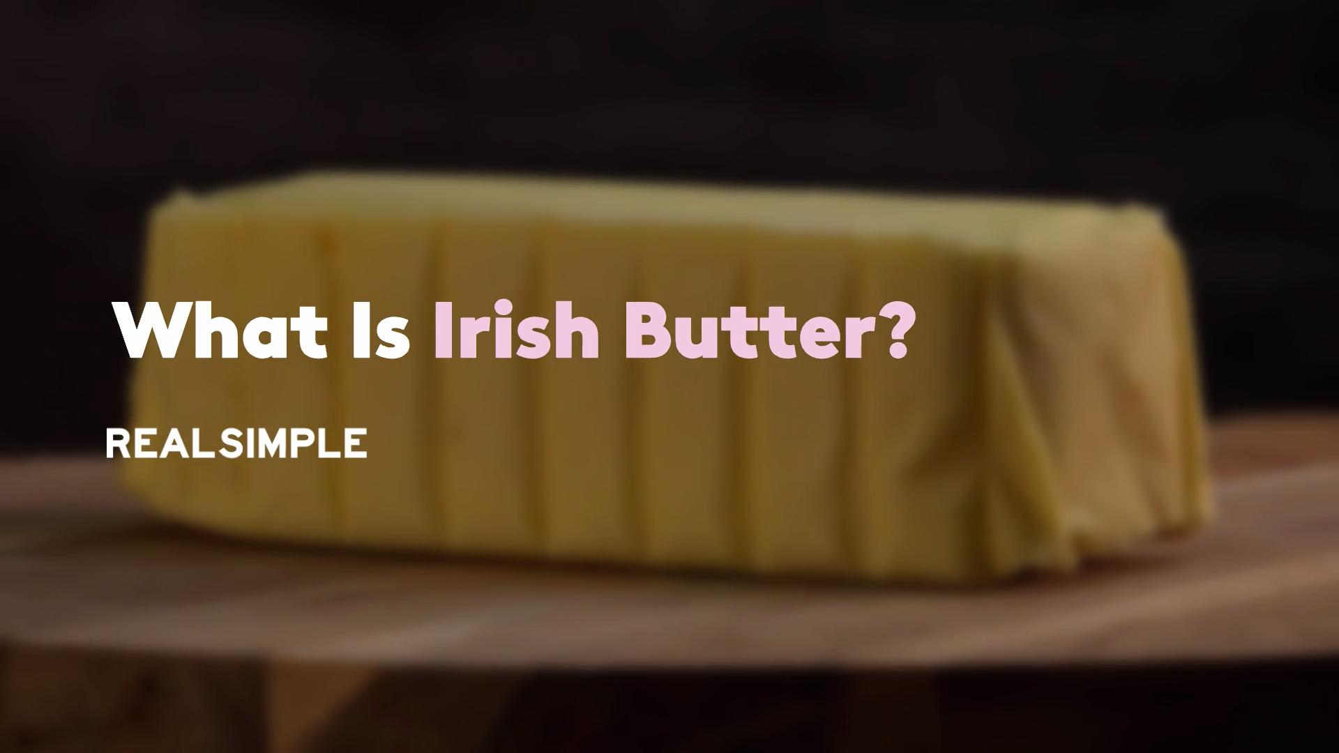 What Is Irish Butter?