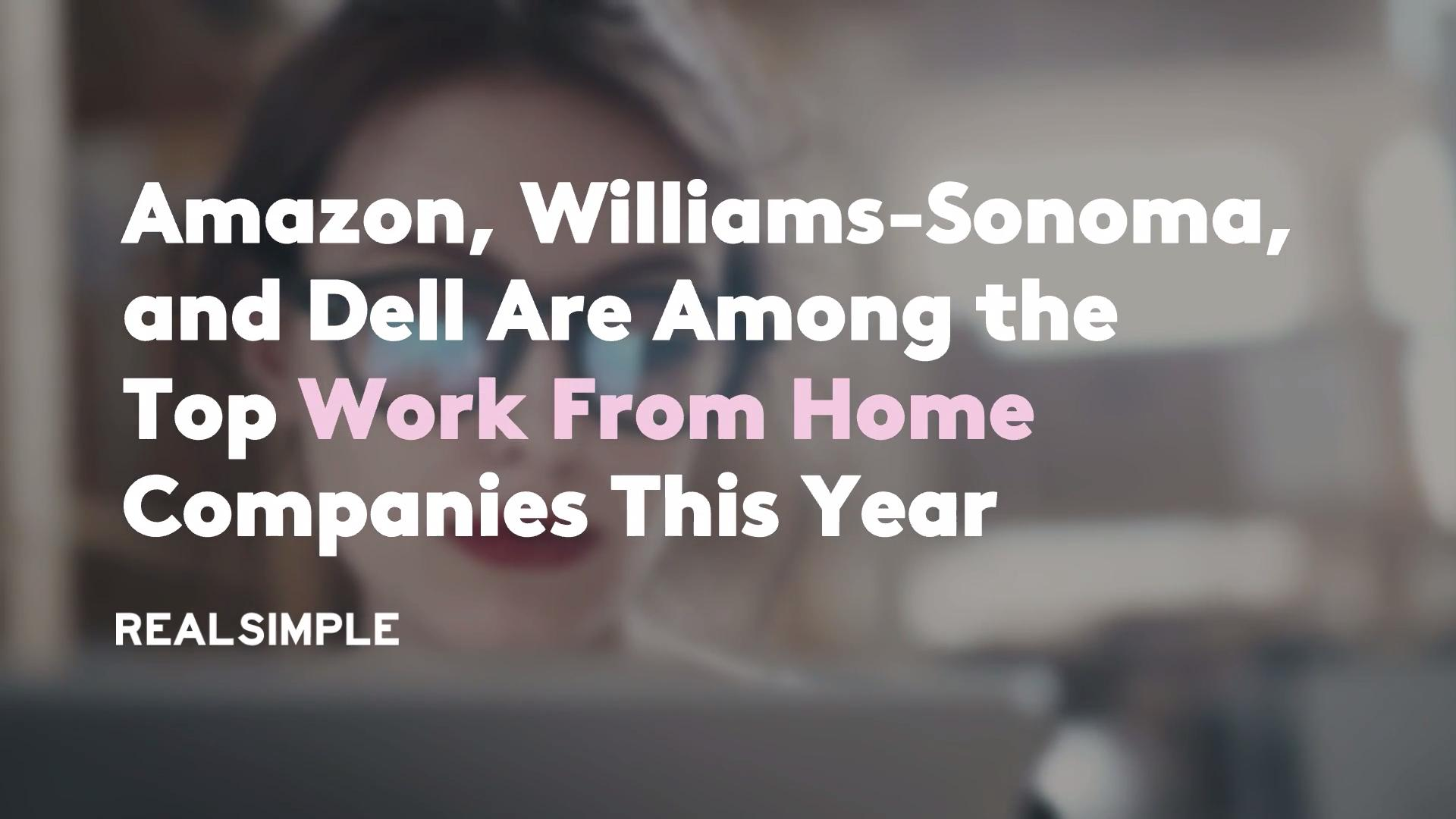 Amazon, Williams-Sonoma, and Dell Are Among the Top Work From Home Companies This Year