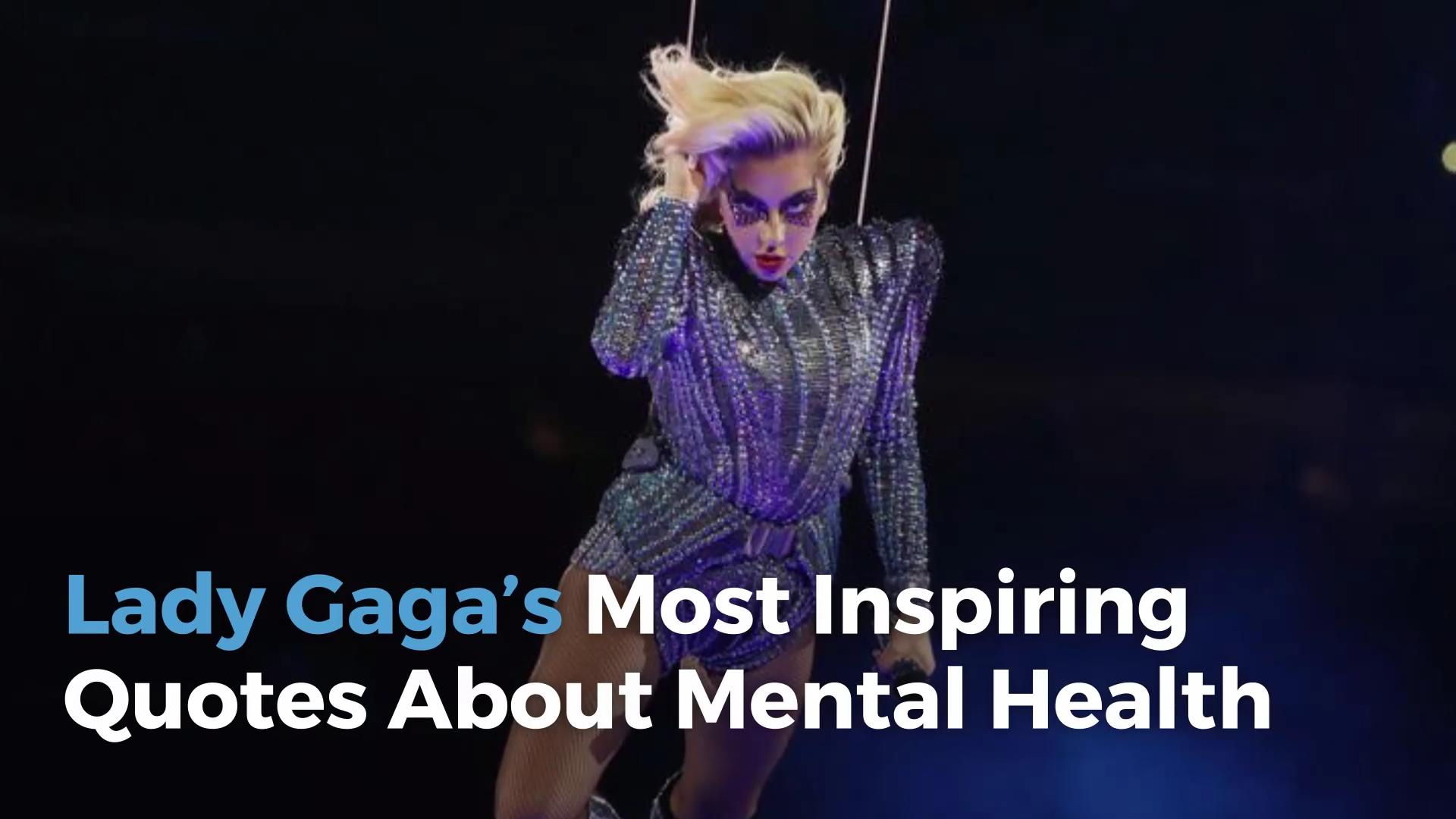 Inspirational Quotes For Health: Lady Gaga's Most Inspiring Quotes About Mental Health
