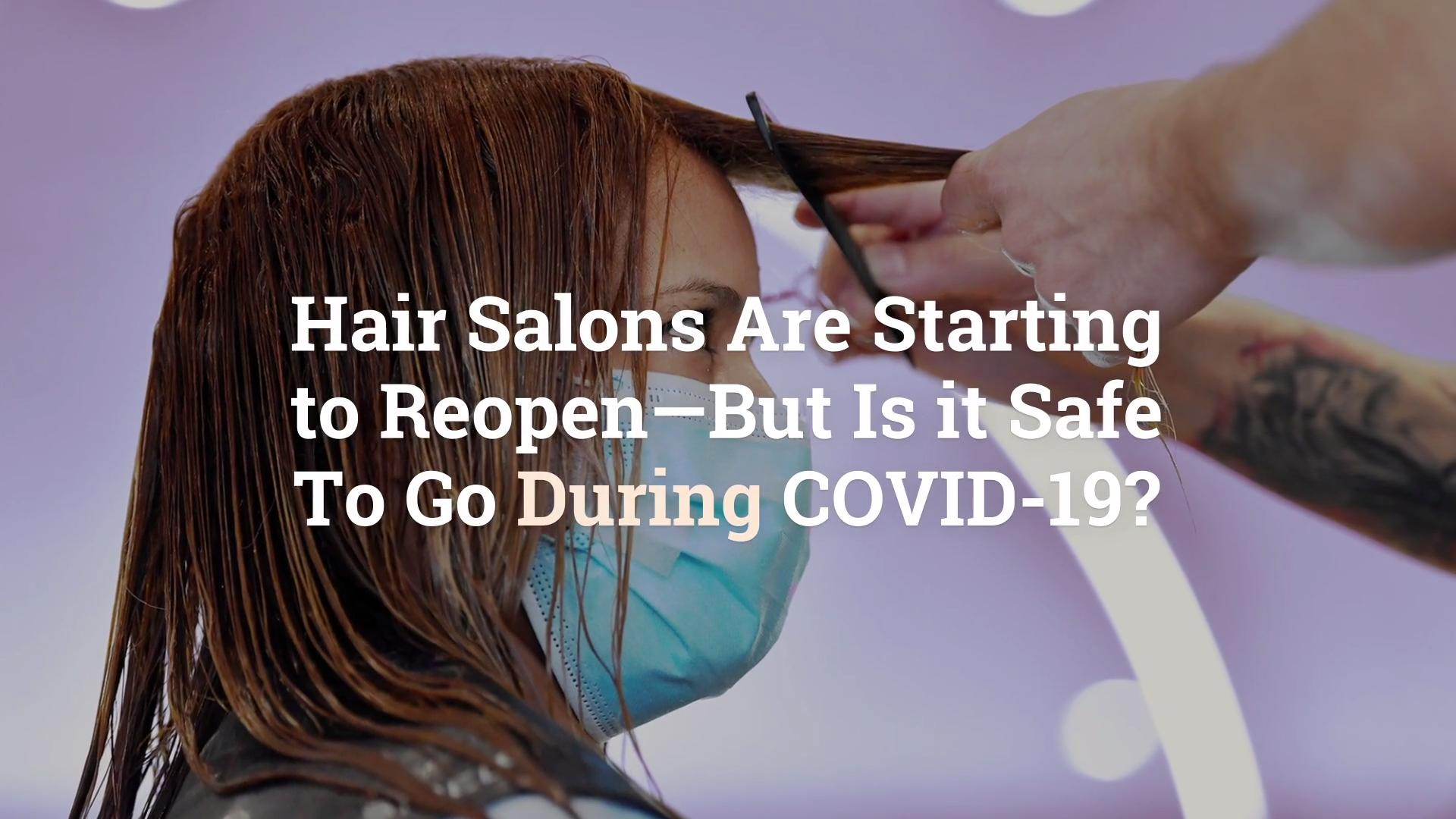 Hair Salons Starting To Reopen Is It Safe To Go During Covid 19 Health Com