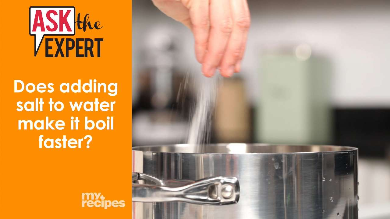 Ask The Expert: Does Adding Salt To Water Make It Boil Faster?