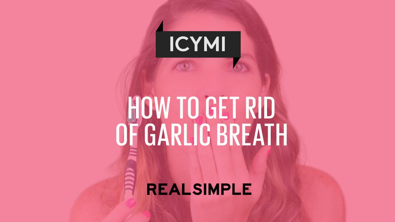 how to get rid of garlic breath real simple