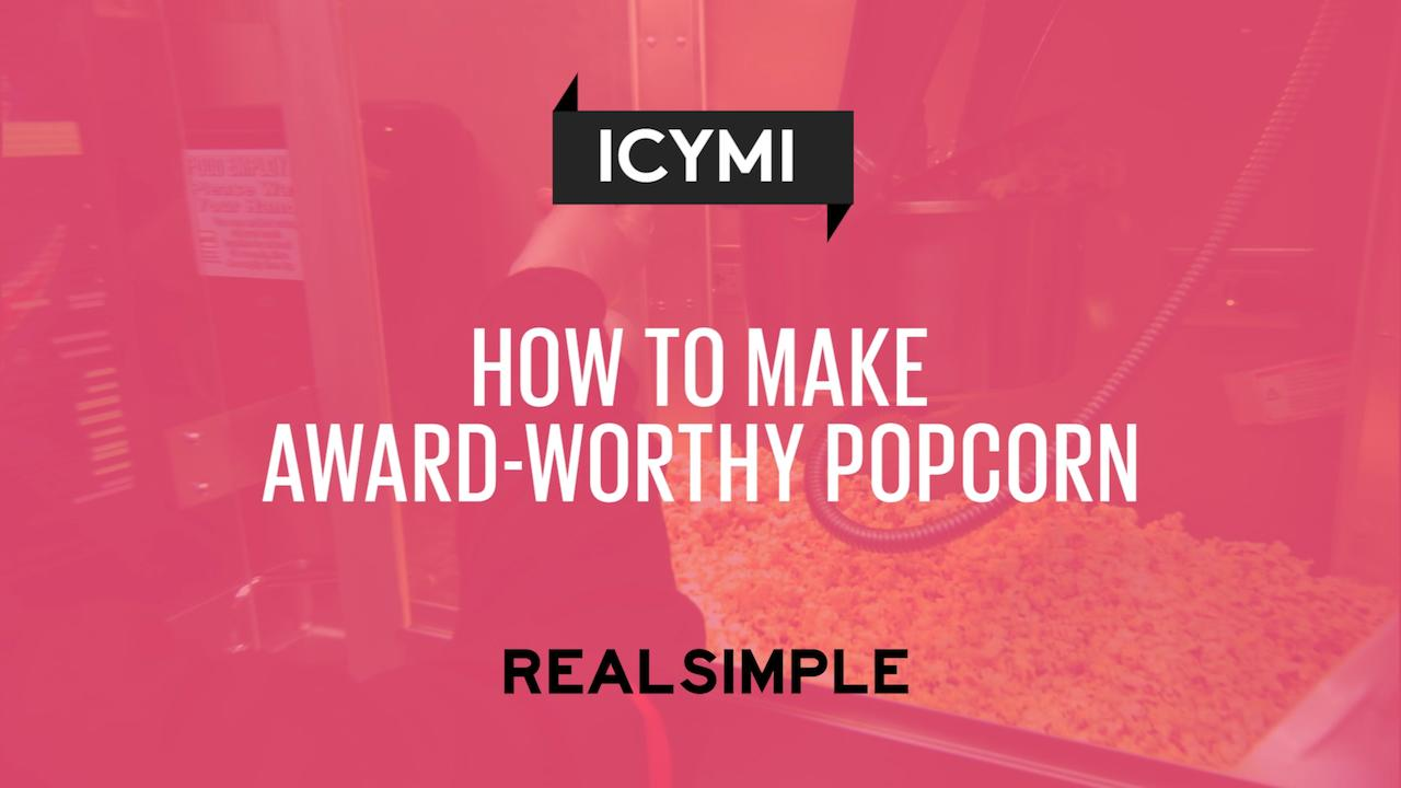 How To Make Award Worthy Popcorn Real Simple