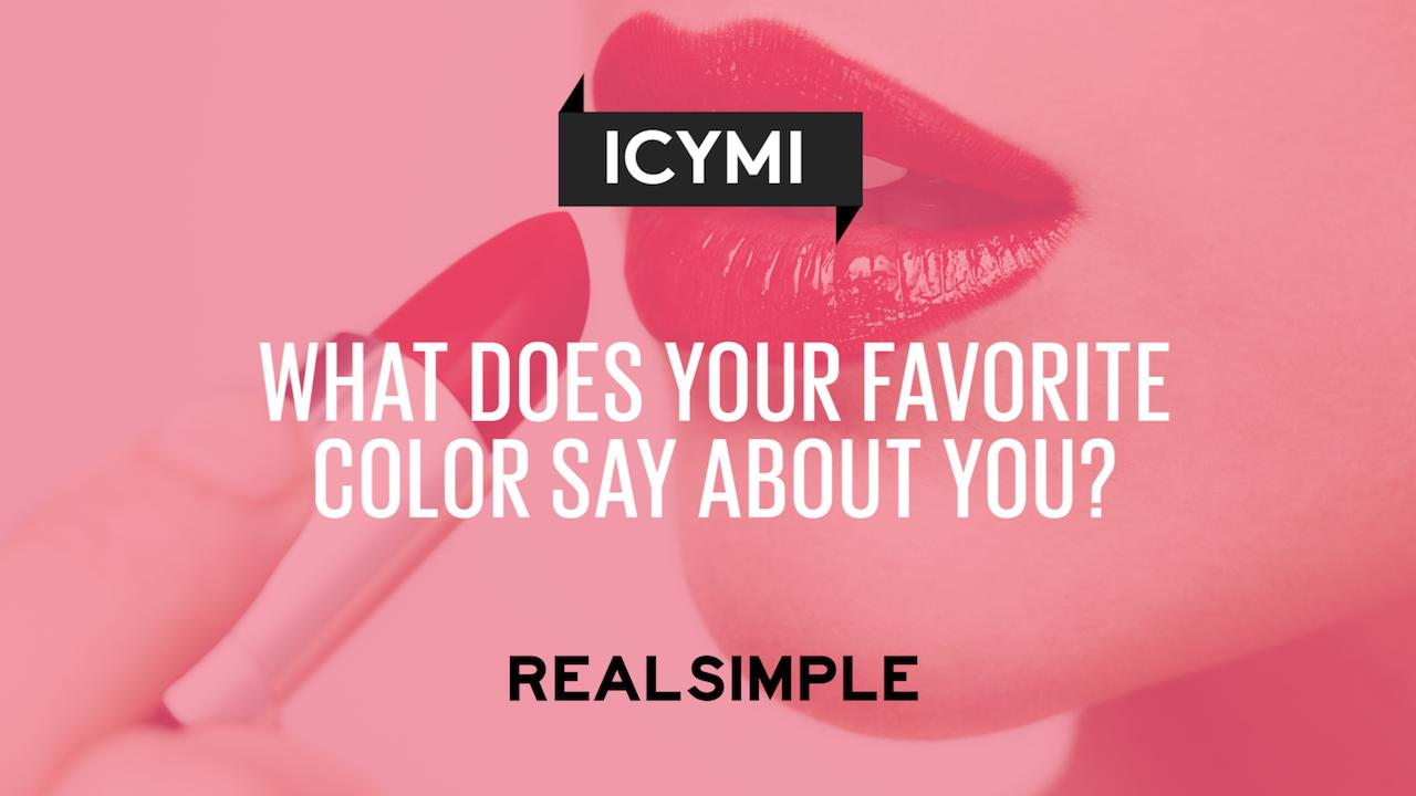 What Does Your Favorite Color Say About You Real Simple