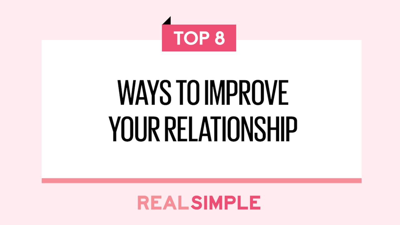 8 Ways to Improve Your Relationship | Real Simple