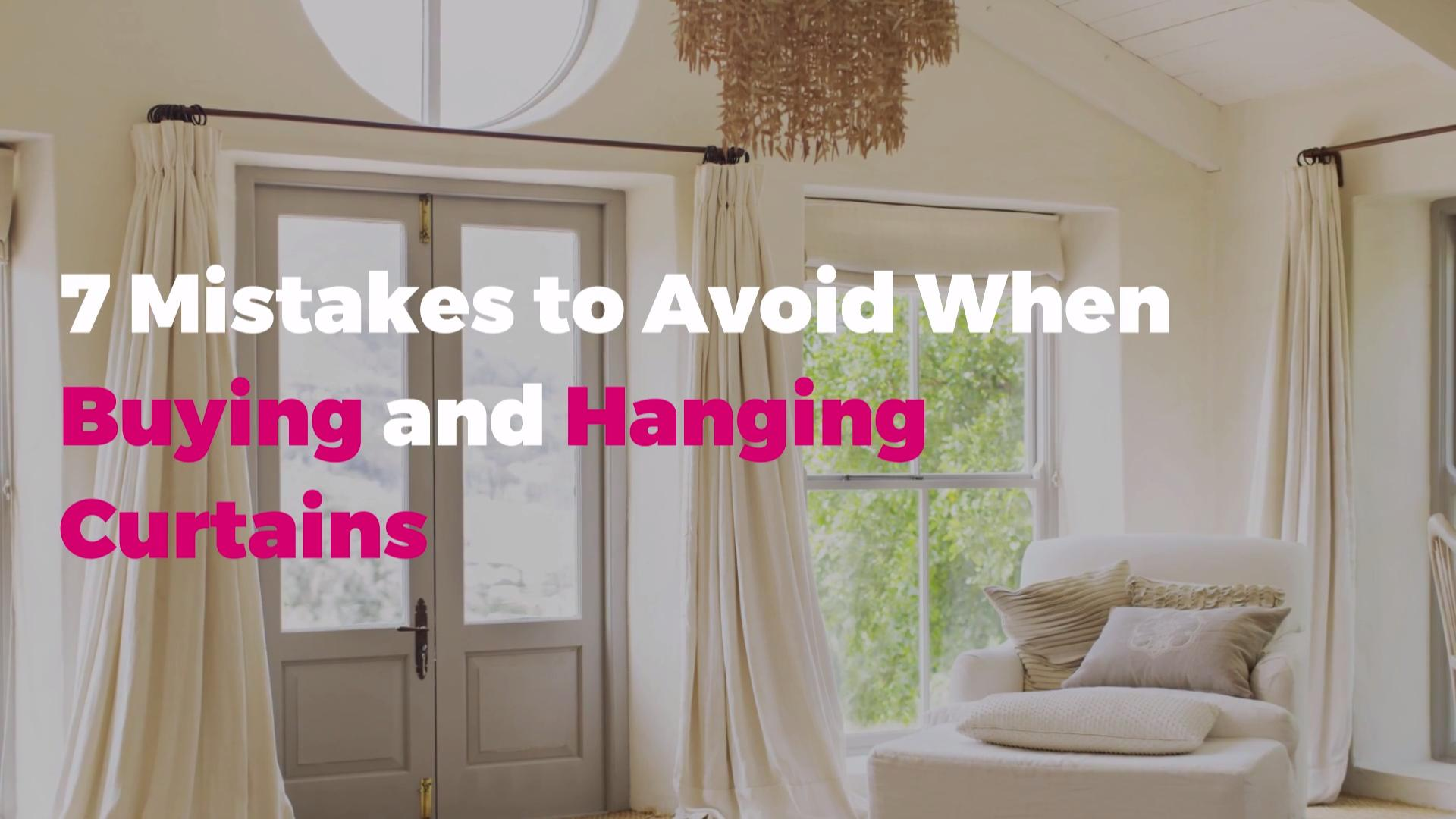 Mistakes To Avoid When Buying And Hanging Curtains Real Simple
