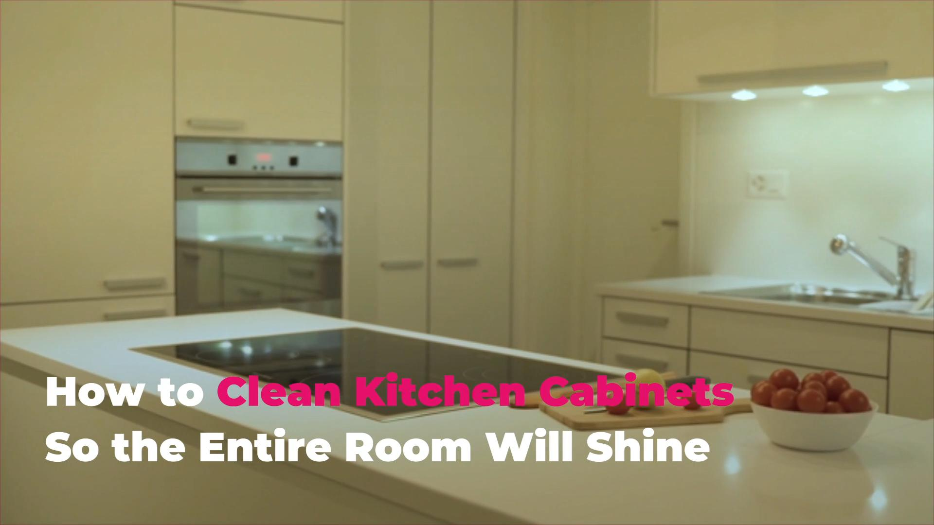 How To Clean Kitchen Cabinets So The Entire Room Shines Real Simple